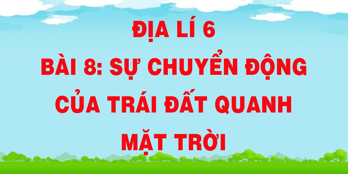 dia-li-6-bai-8-su-chuyen-dong-cua-trai-dat-quanh-mat-troi.png