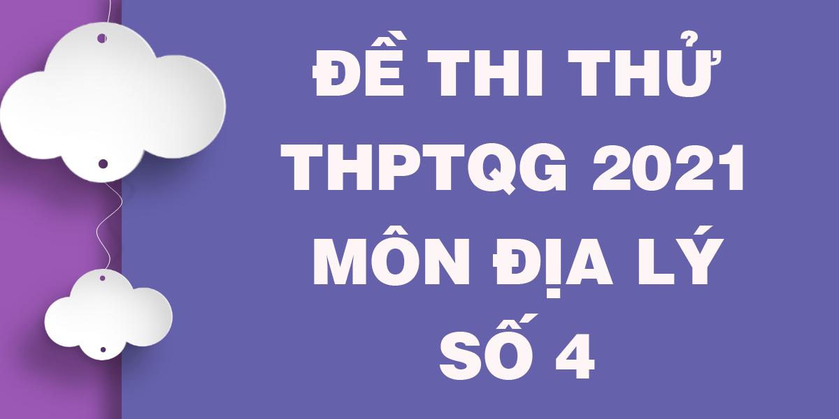de-thi-thu-thptqg-mon-dia-2021-co-dap-an-so-4.png