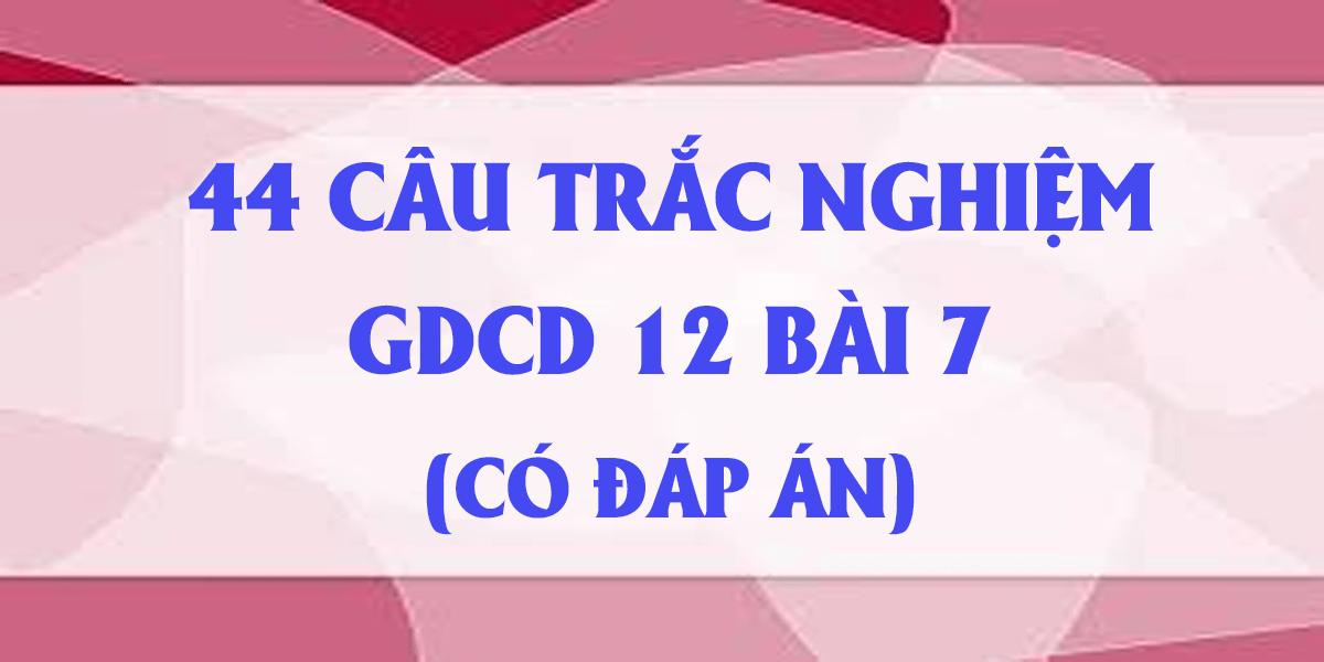 44-cau-trac-nghiem-gdcd-12-bai-7-co-dap-an-cong-dan-voi-cac-quyen-dan-chu.png