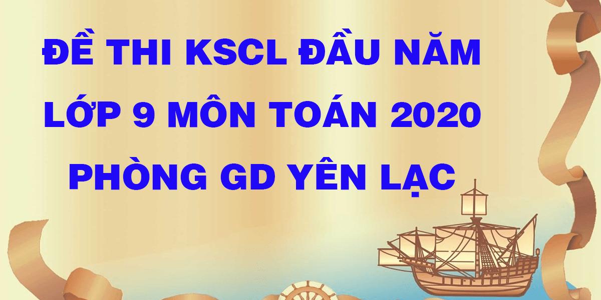 de-kcsl-lop-9-mon-toan-2020-pgd-yen-lac.png