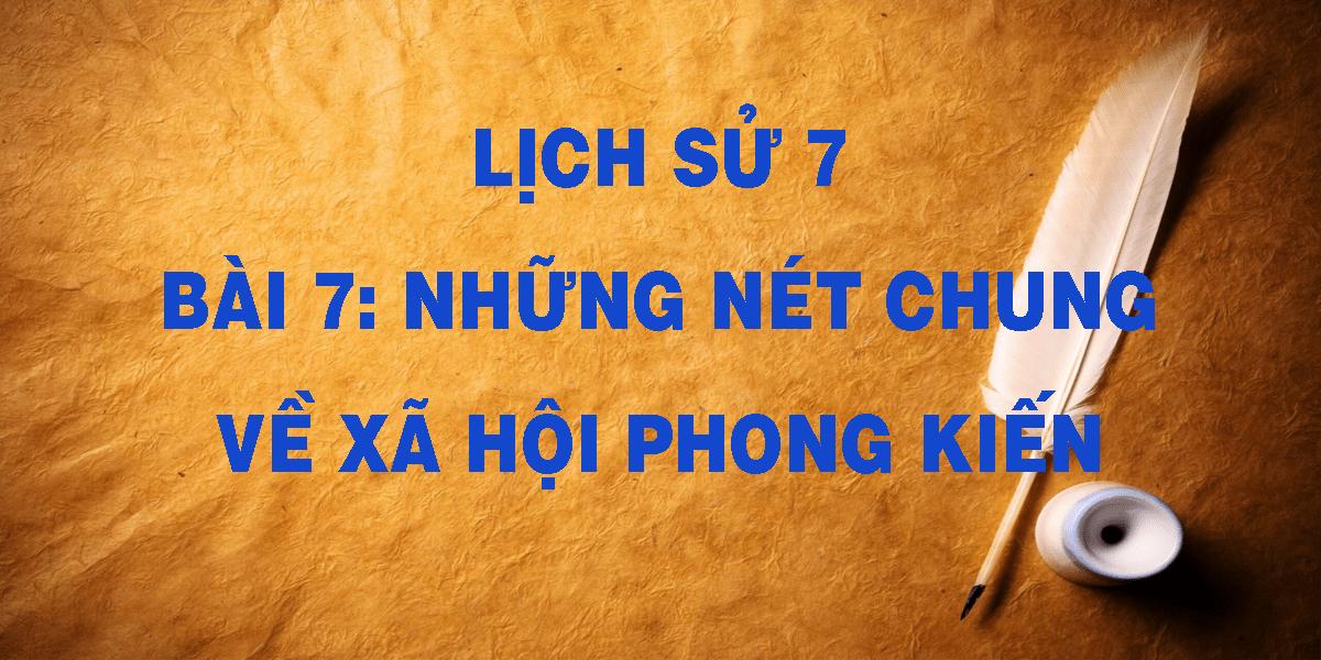 lich-su-7-bai-7-nhung-netchung-ve-xa-hoi-phong-kien.png