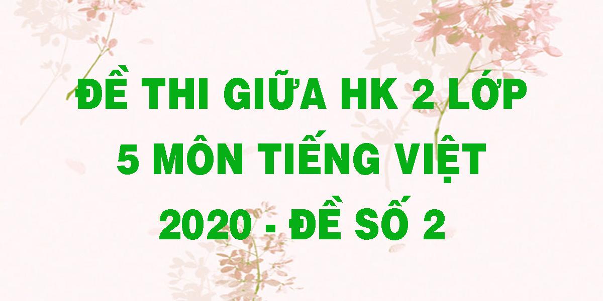 de-thi-giua-hk-2-lop-5-mon-tieng-viet-2020-de-so-2.png