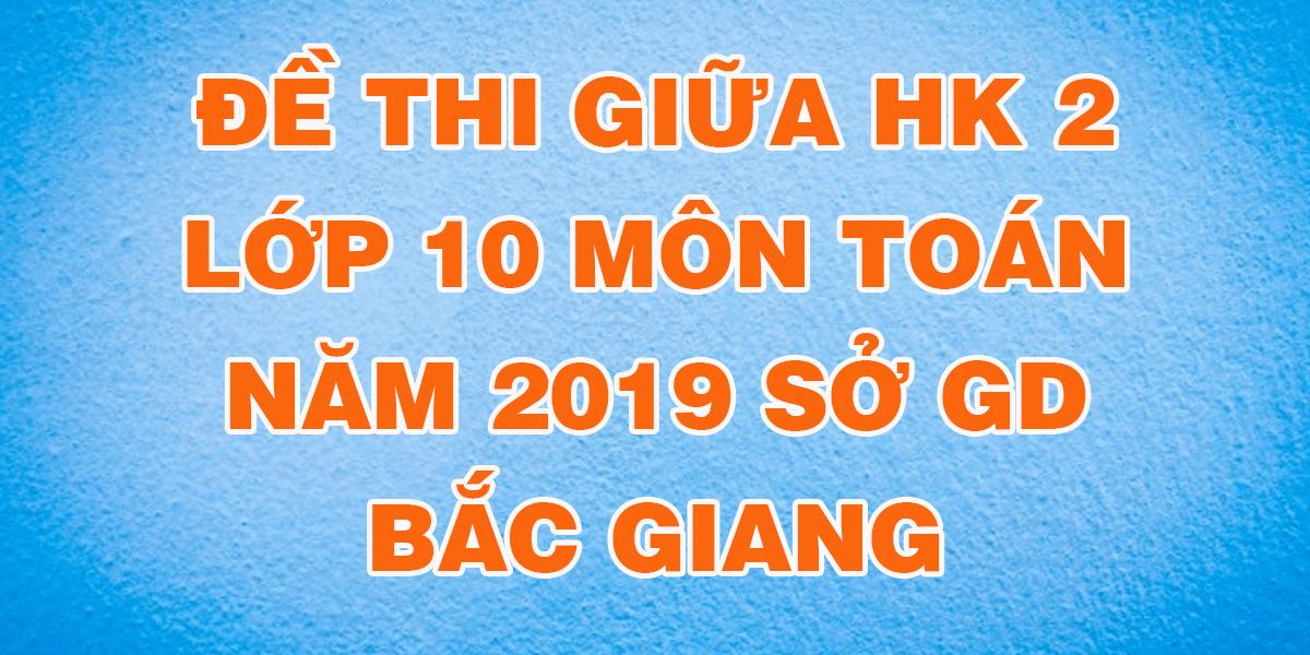 de-thi-giua-hoc-ki-2-mon-toan-2019-so-gd-bac-giang.png