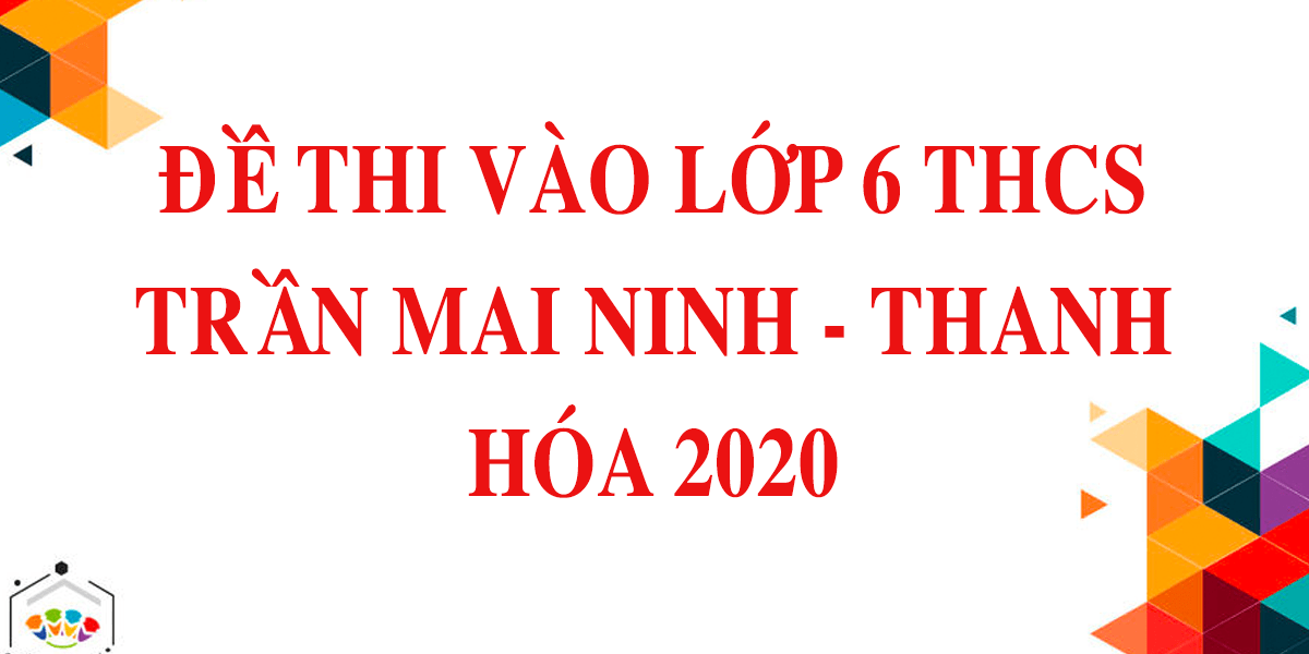 de-thi-vao-lop-6-mon-toan-thcs-tran-mai-ninh-thanh-hoa-2020.png