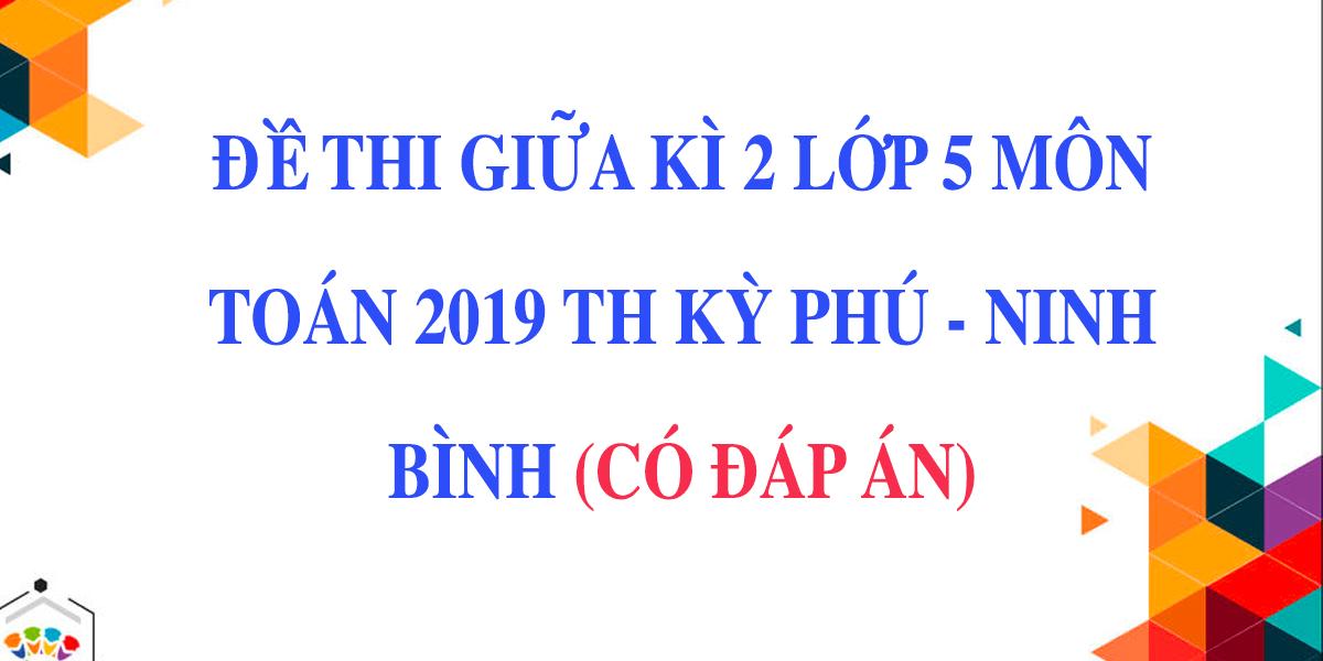 dap-an-de-thi-giua-hoc-ki-2-lop-5-mon-toan-2019-th-ky-phu-ninh-binh.png