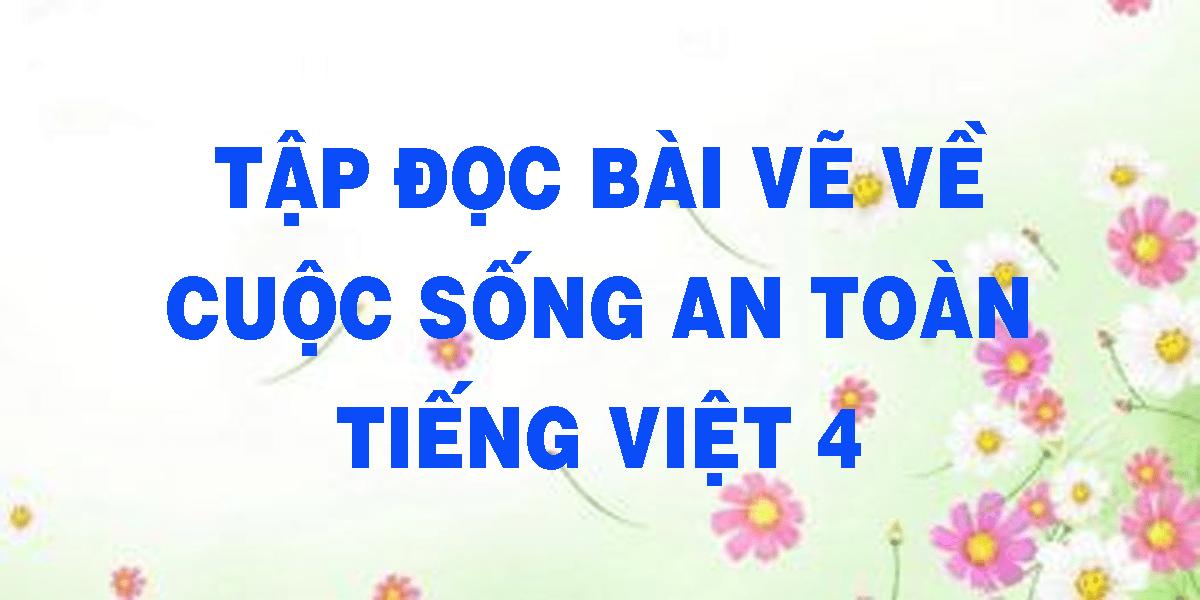 tap-doc-bai-ve-ve-cuoc-song-an-toan-tieng-viet-4.png