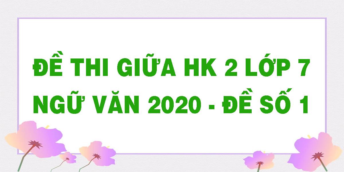de-thi-giua-hk-2-lop-7-ngu-van-2020-de-so-1.png