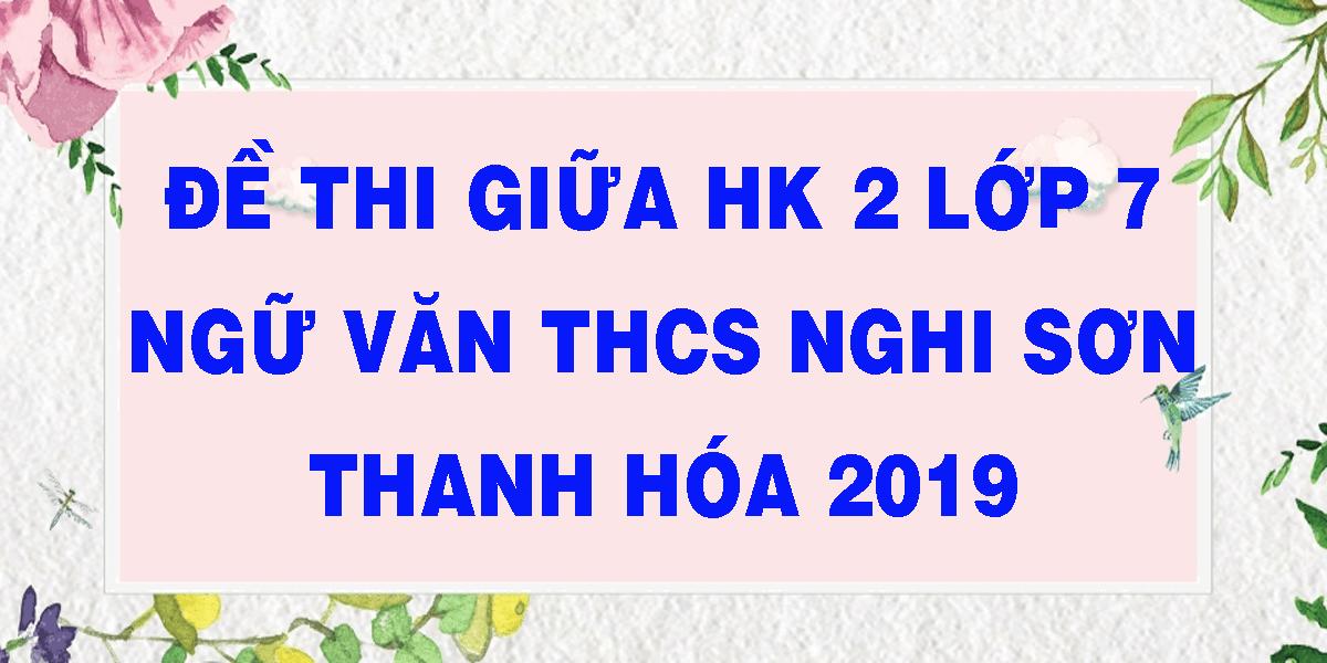 de-thi-giua-hk-2-lop-7-ngu-van-thcs-nghi-son-thanh-hoa-2019.png