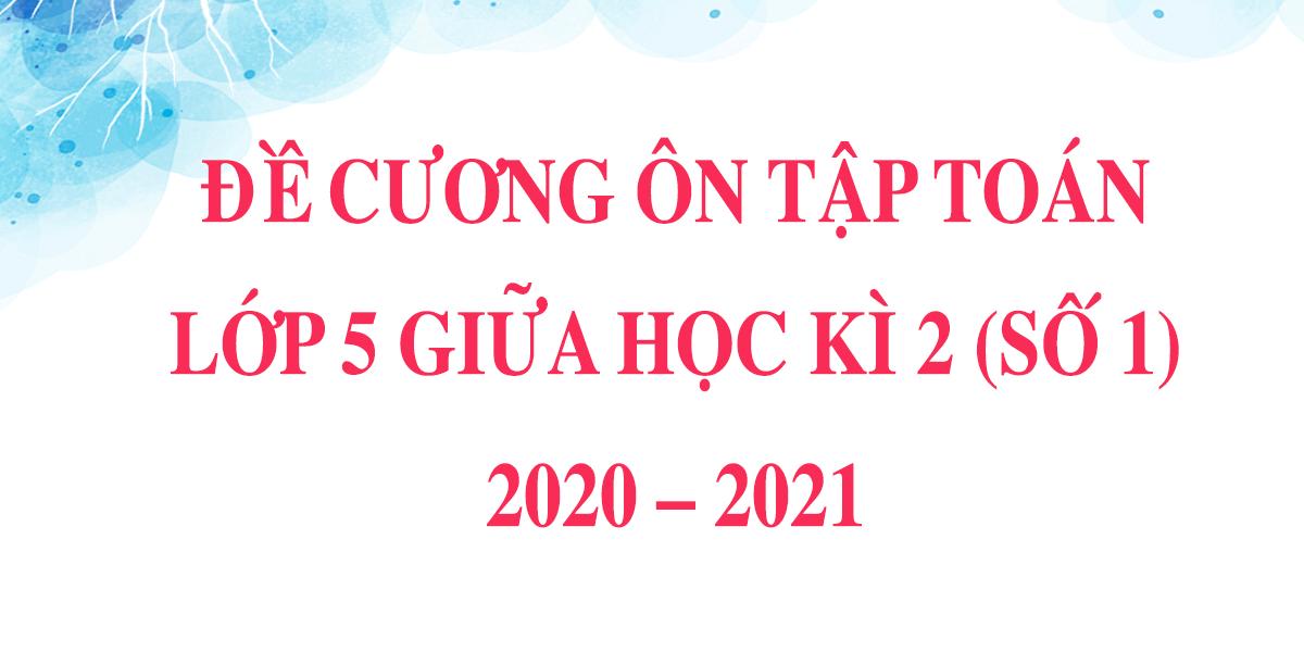 de-cuong-on-tap-toan-lop-5-giua-ki-2-so-1-2020-2021.png