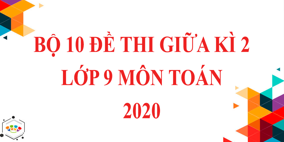 bo-10-de-thi-giua-hoc-ki-2-lop-9-mon-toan-2020.png