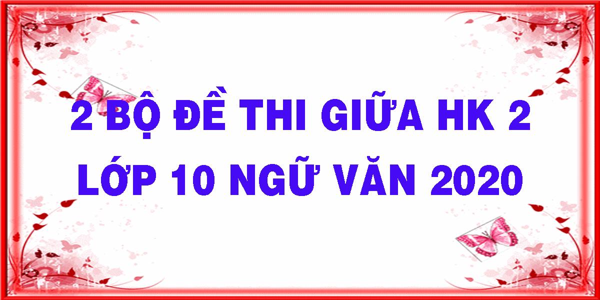 2-bo-de-thi-giua-hk-2-lop-10-ngu-van-2020.png