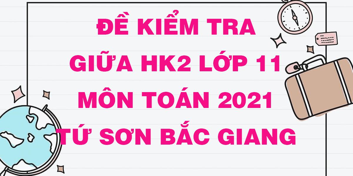 de-thi-giua-ki-2-lop-11-mon-toan-thpt-tu-son-bac-giang.png