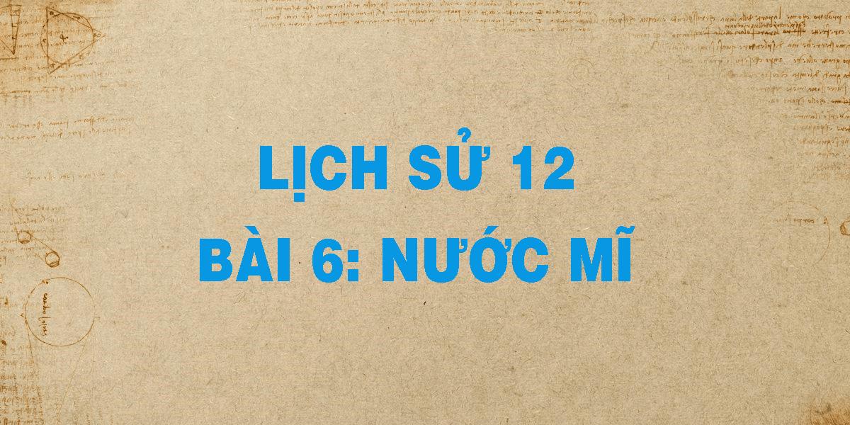 lich-su-12-bai-6-nuoc-mi.png