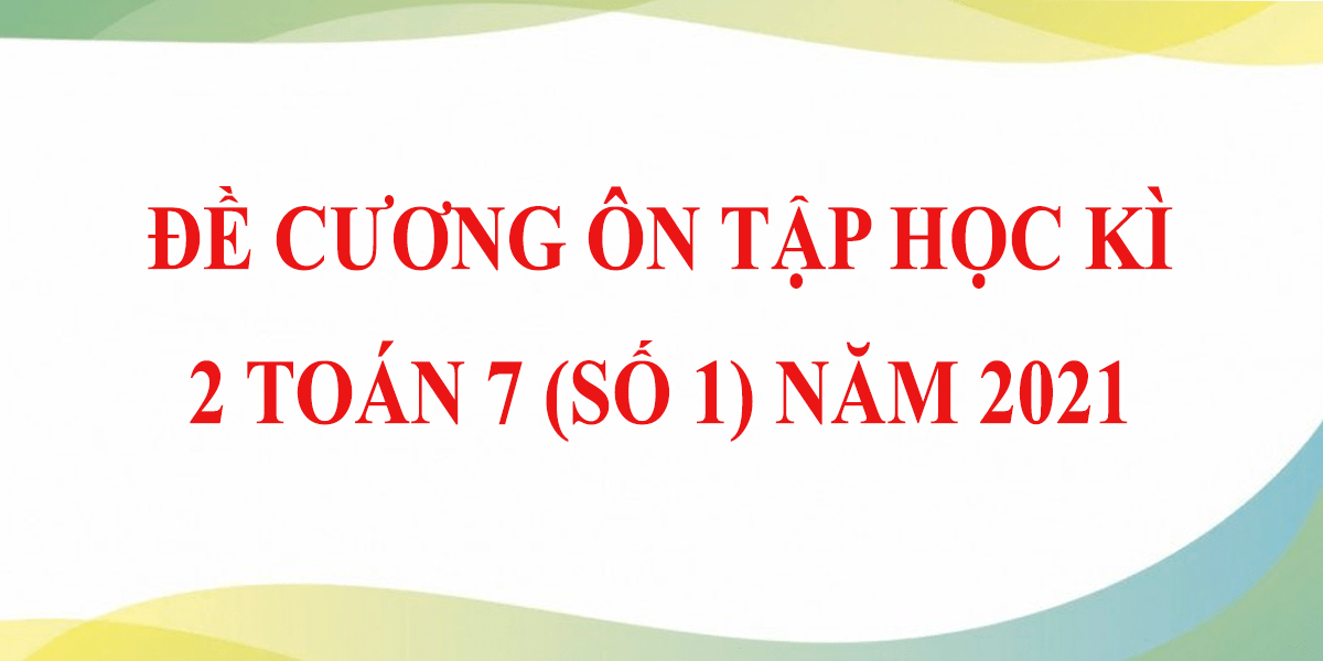 de-cuong-on-tap-toan-7-hoc-ki-2-so-1-nam-2021-6.png