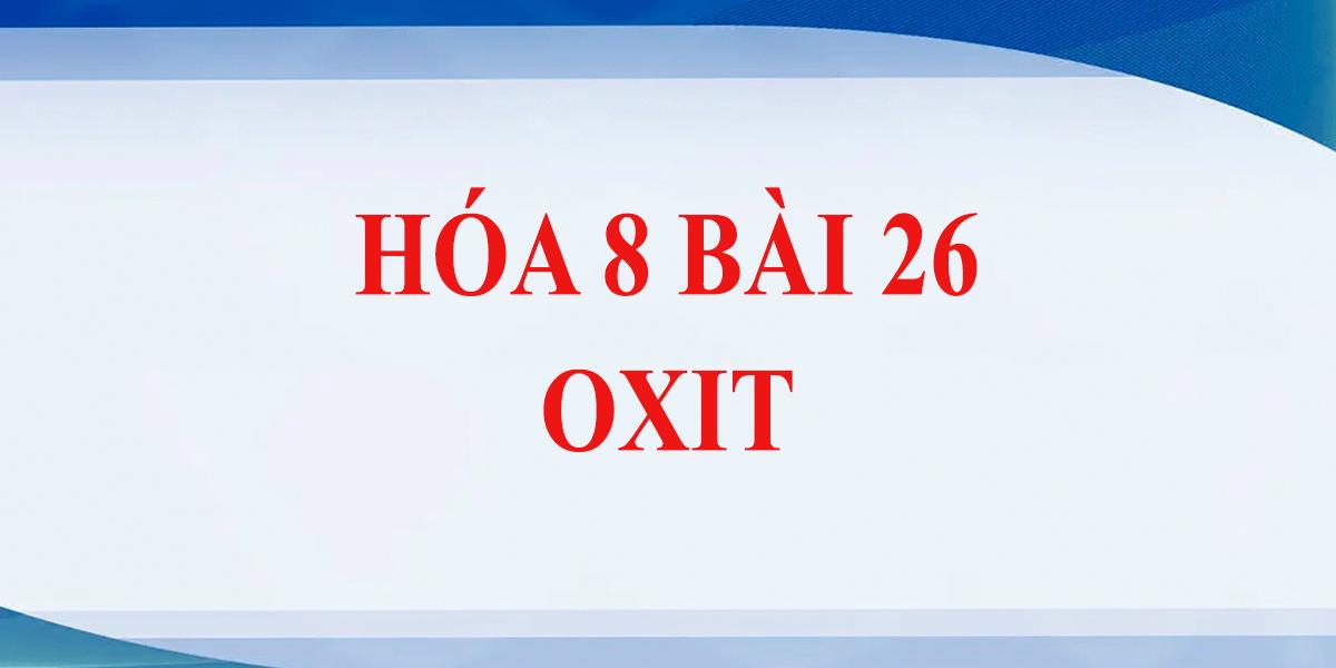 giai-bai-tap-hoa-8-bai-26-oxi-hay-nhat.png