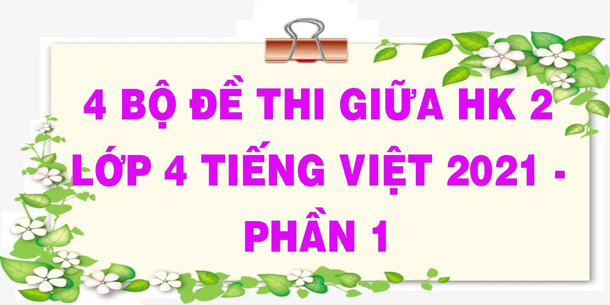 4-bo-de-thi-giua-hk-2-lop-4-tieng-viet-2021-phan-1.png
