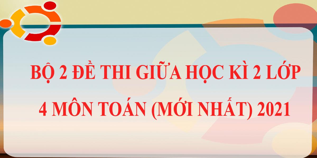 bo-2-de-thi-giua-hoc-ki-2-lop-4-mon-toan-co-dap-an-moi-nhat-2021-4.png