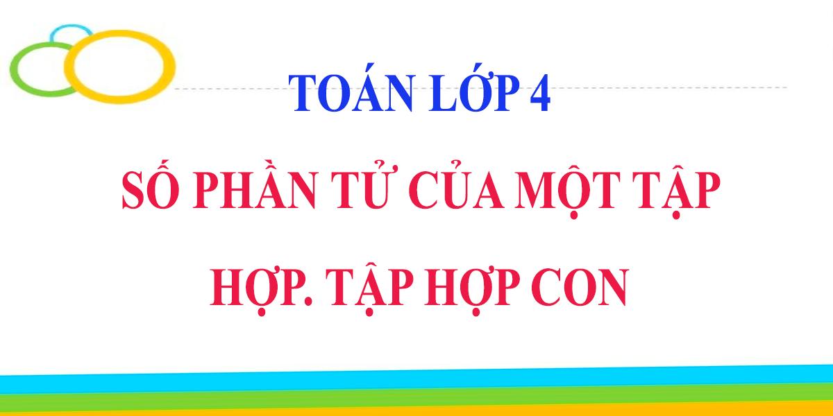 giai-toan-lop-6-bai-4-so-phan-tu-cua-mot-tap-hop-tap-hop-con.png