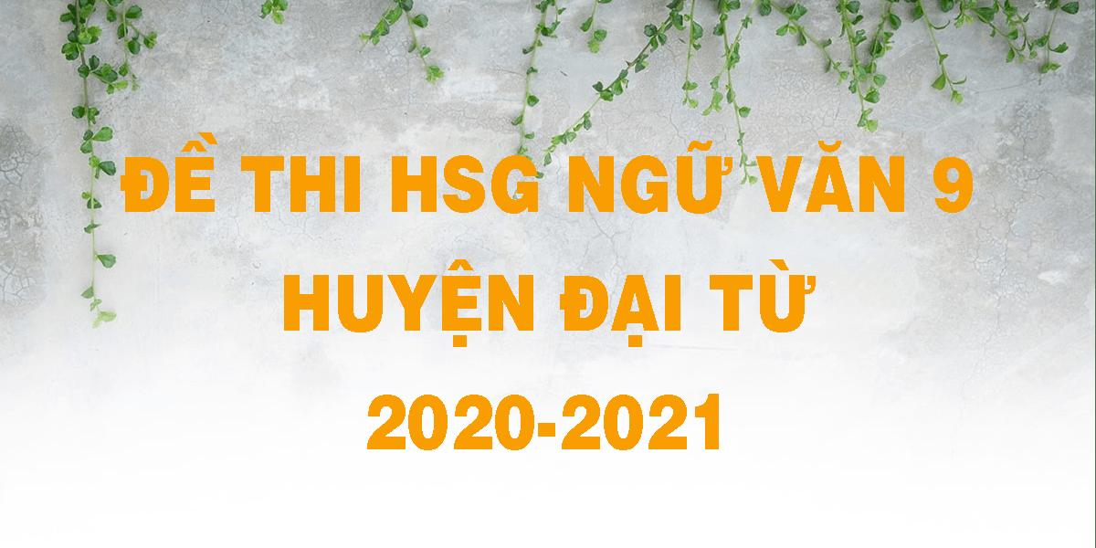 de-thi-hsg-ngu-van-9-huyen-dai-tu-2020-2021.png