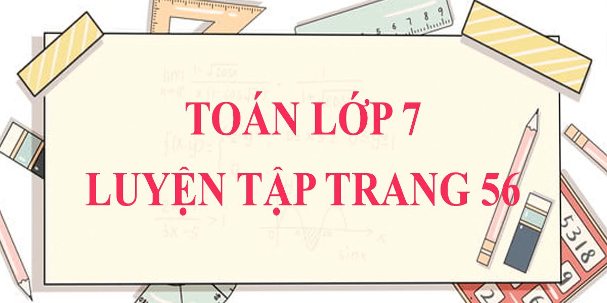giai-bai-tap-7-8-9-10-11-luyen-tap-sgk-toan-7-hay-nhat.png