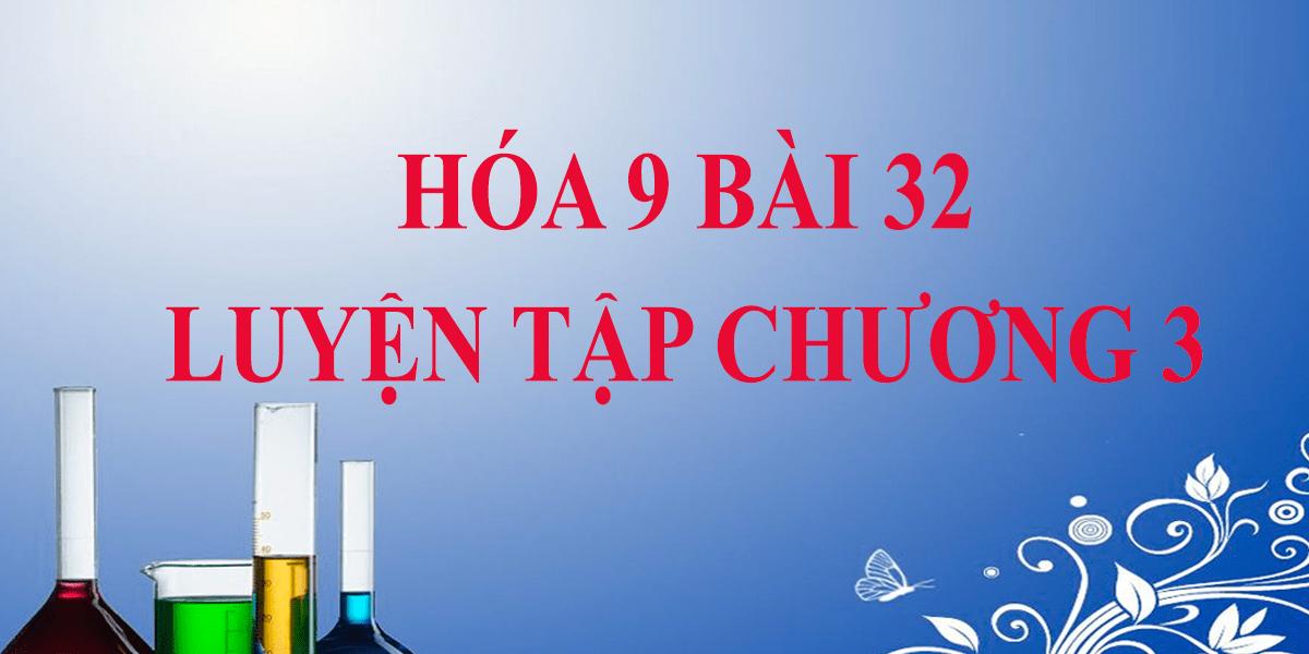 soan-hoa-9-bai-32-luyen-tap-chuong-3-trang-103-ngan-gon.png