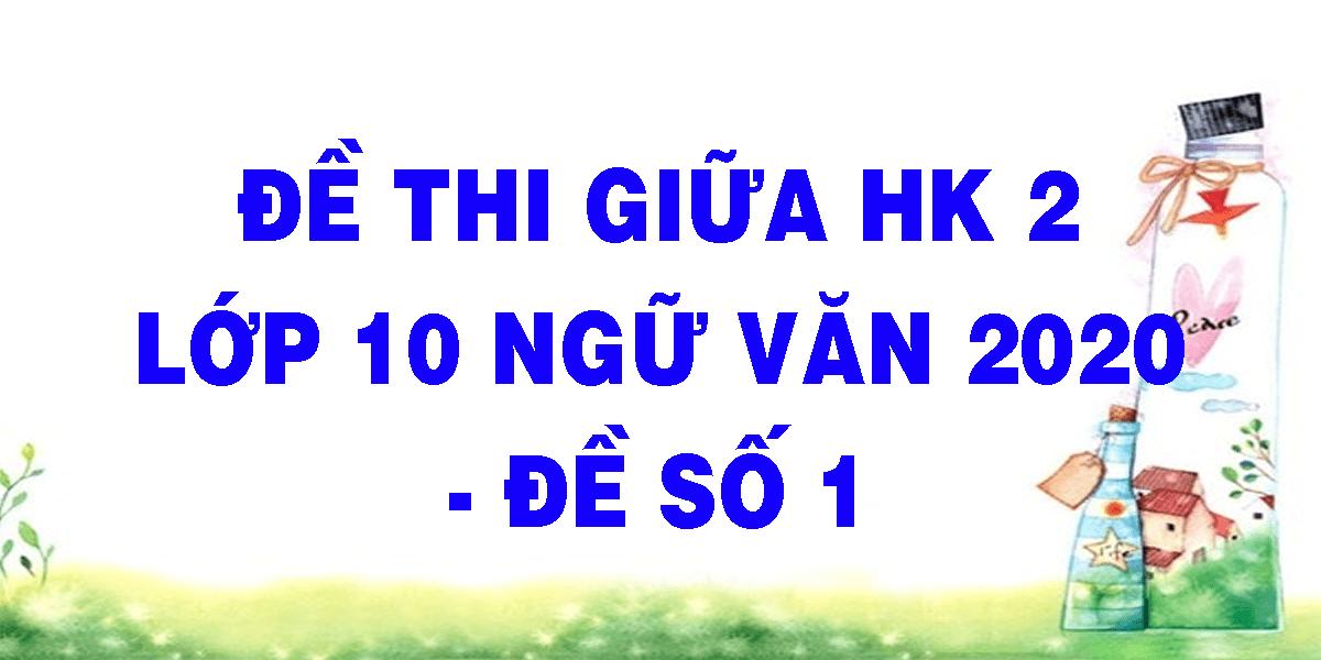 de-thi-giua-hk-2-lop-10-ngu-van-2020-de-so-1.png