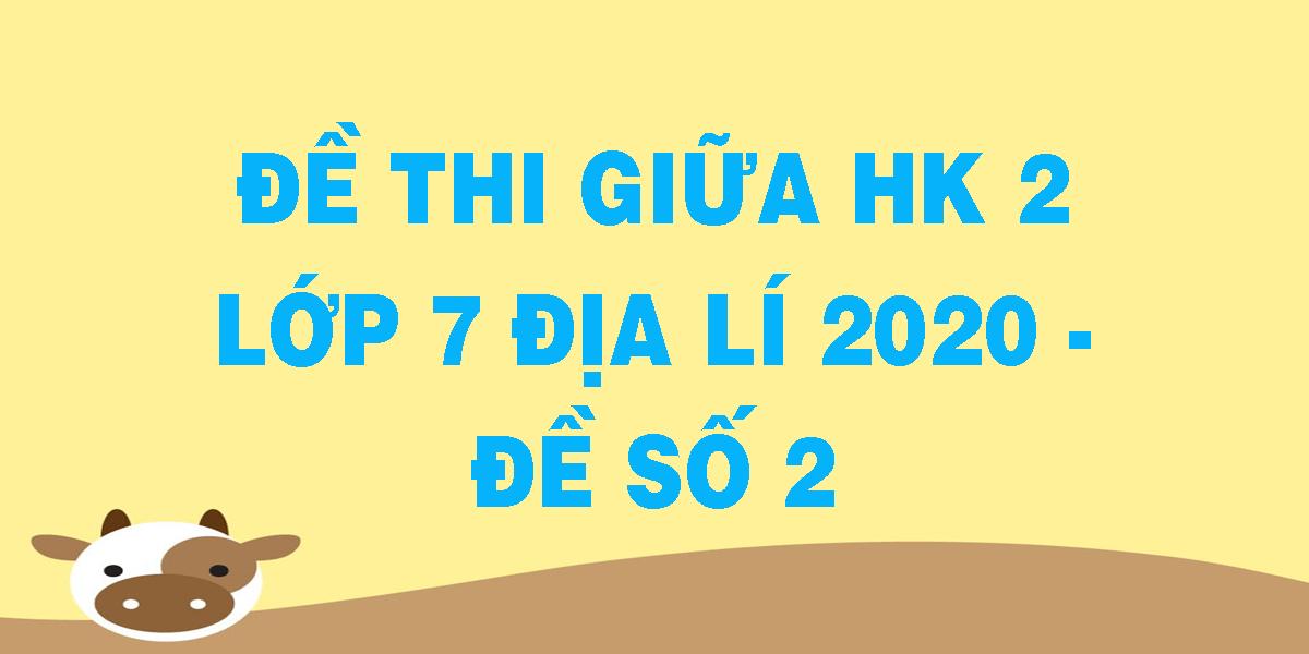 de-thi-giua-hk-2-lop-7-dia-li-2020-de-so-2.png