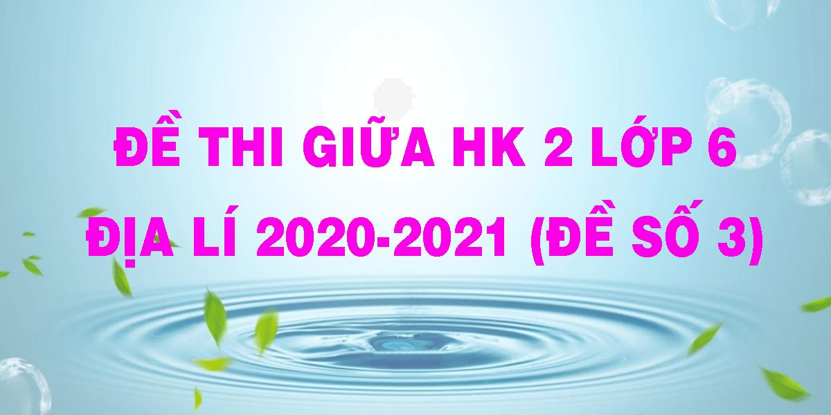 de-thi-giua-hk-2-lop-6-dia-li-2020-2021-de-so-3.png