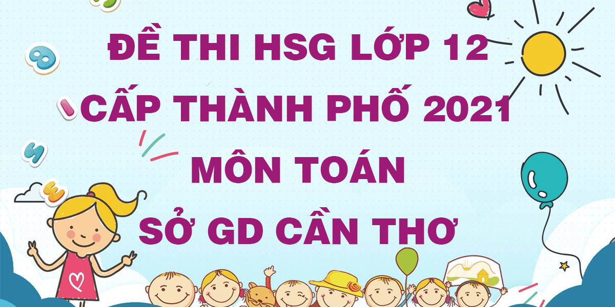 de-thi-hsg-lop-12-mon-toan-cap-thanh-pho-so-gd-can-tho.png