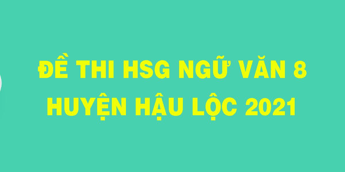 de-thi-hsg-ngu-van-8-huyen-hau-loc-2021.png