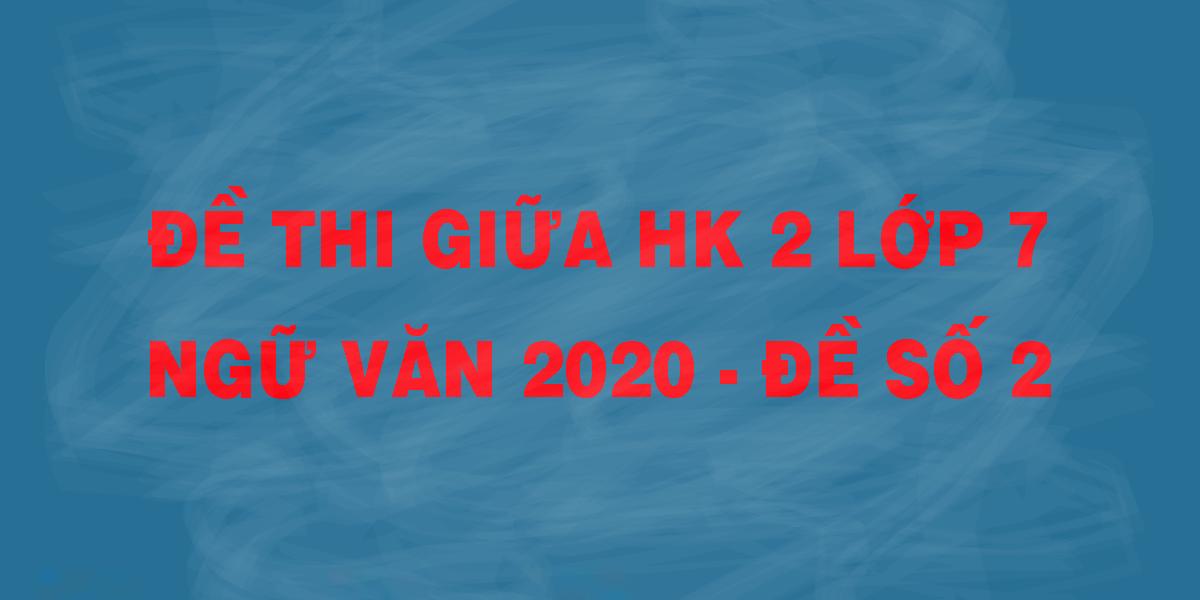 de-thi-giua-hk-2-lop-7-ngu-van-2020-de-so-2.png