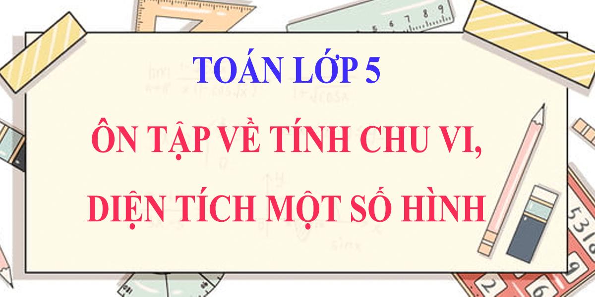 giai-toan-lop-5-on-tap-ve-tinh-chu-vi-dien-tich-mot-so-hinh-trang-166-167.png