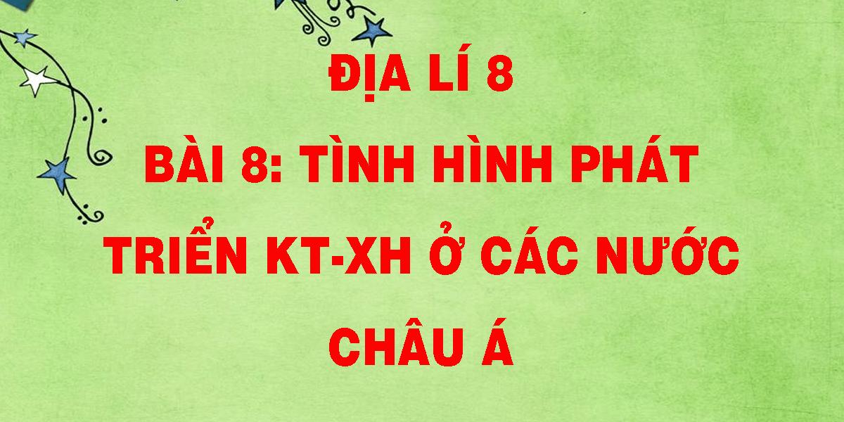 dia-li-8-bai-8-tinh-hinh-phat-trien-kt-xh-o-cac-nuoc-chau-a.png