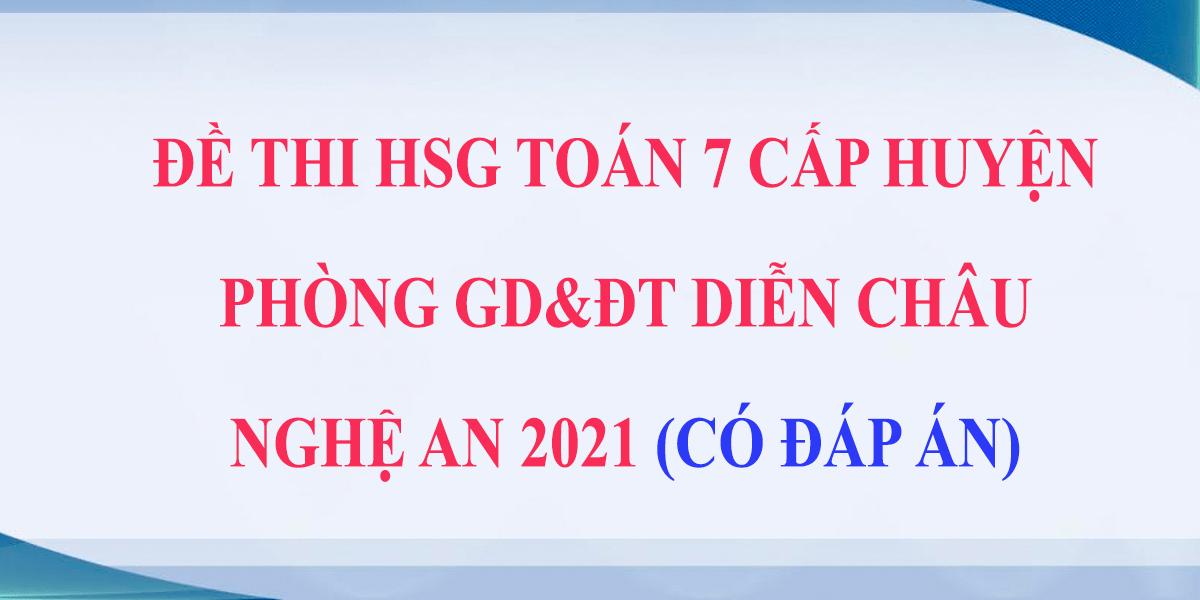 de-thi-hsg-toan-7-cap-huyen-2021-phong-gddt-dien-chau-nghe-an.png