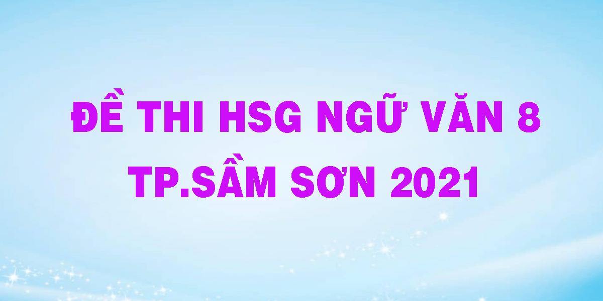 de-thi-hsg-ngu-van-8-tp-sam-son-2021.png