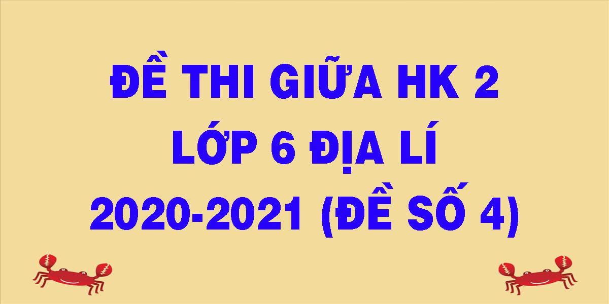de-thi-giua-hk-2-lop-6-dia-li-2020-2021-de-so-4.png