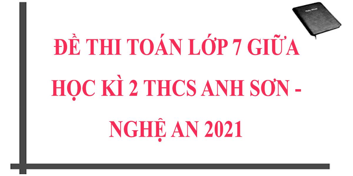 de-thi-giua-hoc-ki-2-lop-7-mon-toan-2021-thcs-anh-son-nghe-an.png