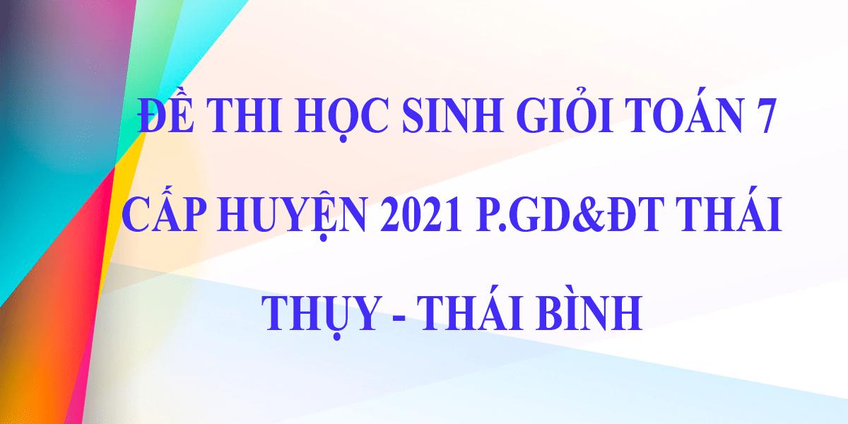 de-thi-hsg-toan-7-cap-huyen-2021-phong-gddt-thai-thuy-thai-binh-8.png