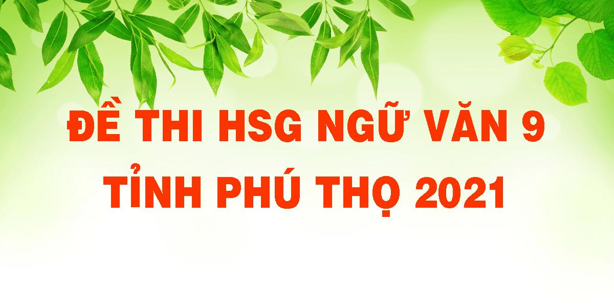 de-thi-hsg-ngu-van-9-tinh-phu-tho-2021.png