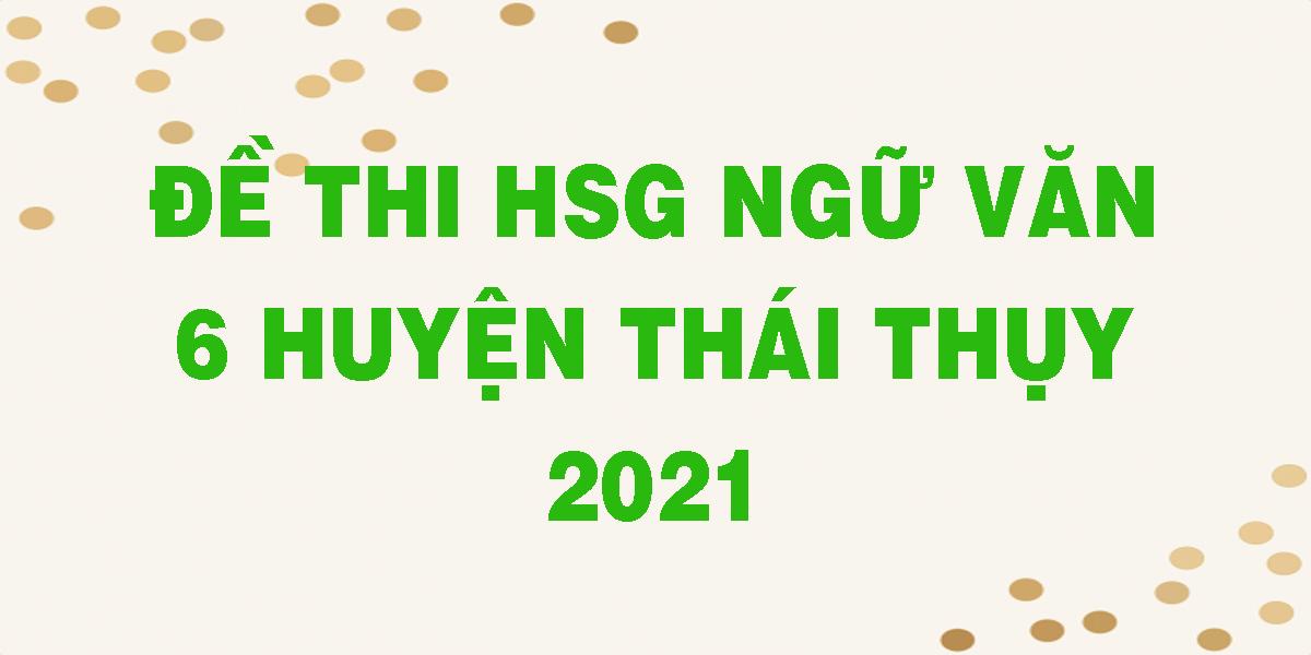 de-thi-hsg-ngu-van-6-huyen-thai-thuy-2021.png