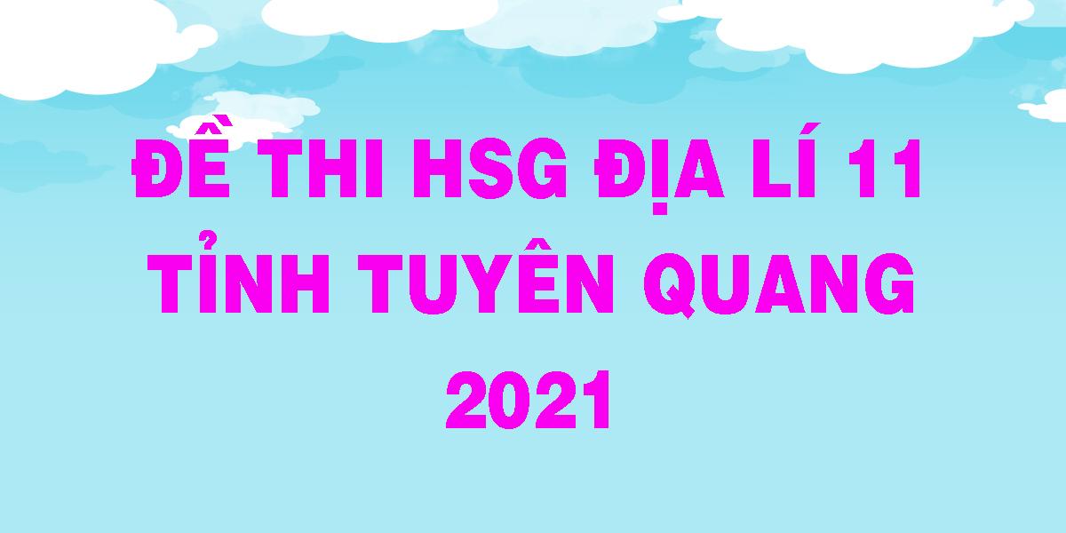 de-thi-hsg-dia-li-11-tinh-tuyen-quang-2021.png