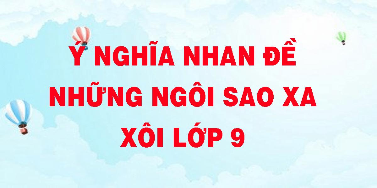 y-nghia-nhan-de-nhung-ngoi-sao-xa-xoi-lop-9.png