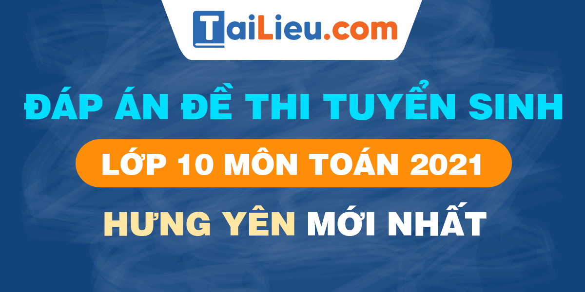 de-thi-vao-lop-10-mon-toan-2021-hung-yen.png