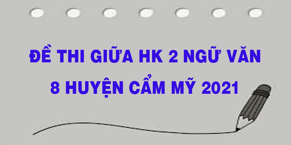 de-thi-giua-hk-2-ngu-van-8-huyen-cam-my-2021.png