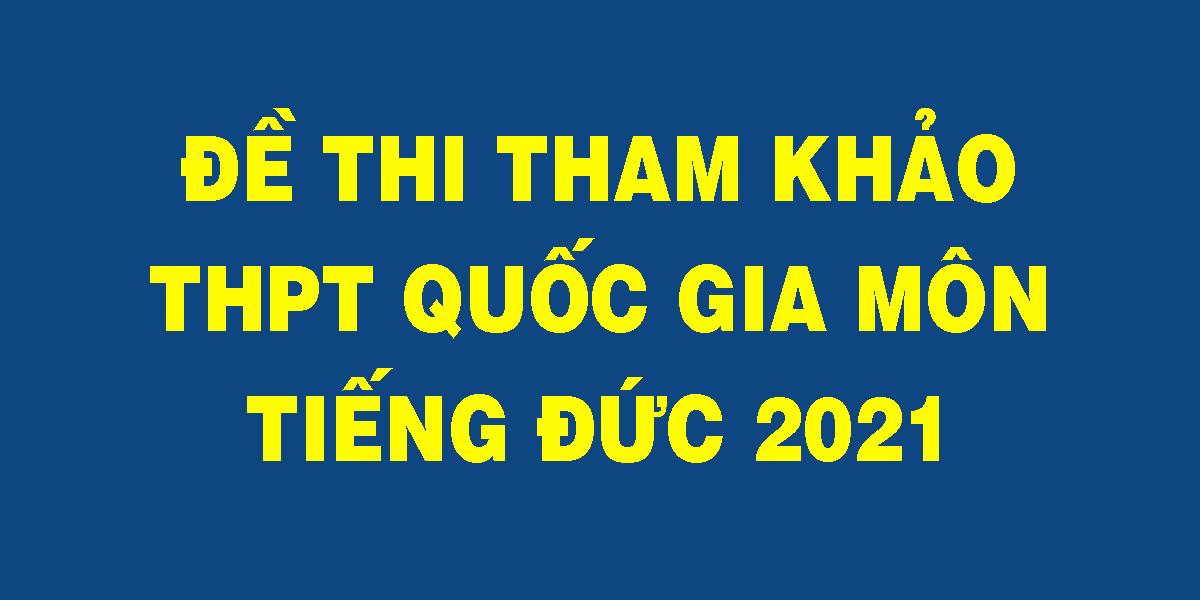 de-thi-tham-khao-thpt-quoc-gia-mon-tieng-duc-2021.png