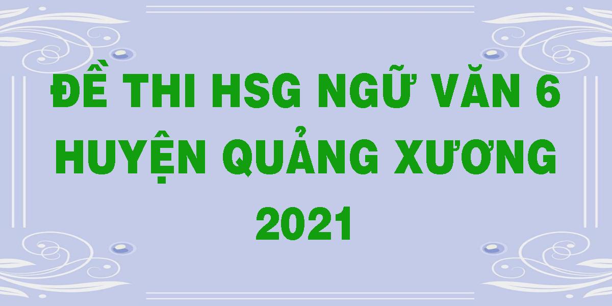 de-thi-hsg-ngu-van-huyen-quang-xuong-2021.png