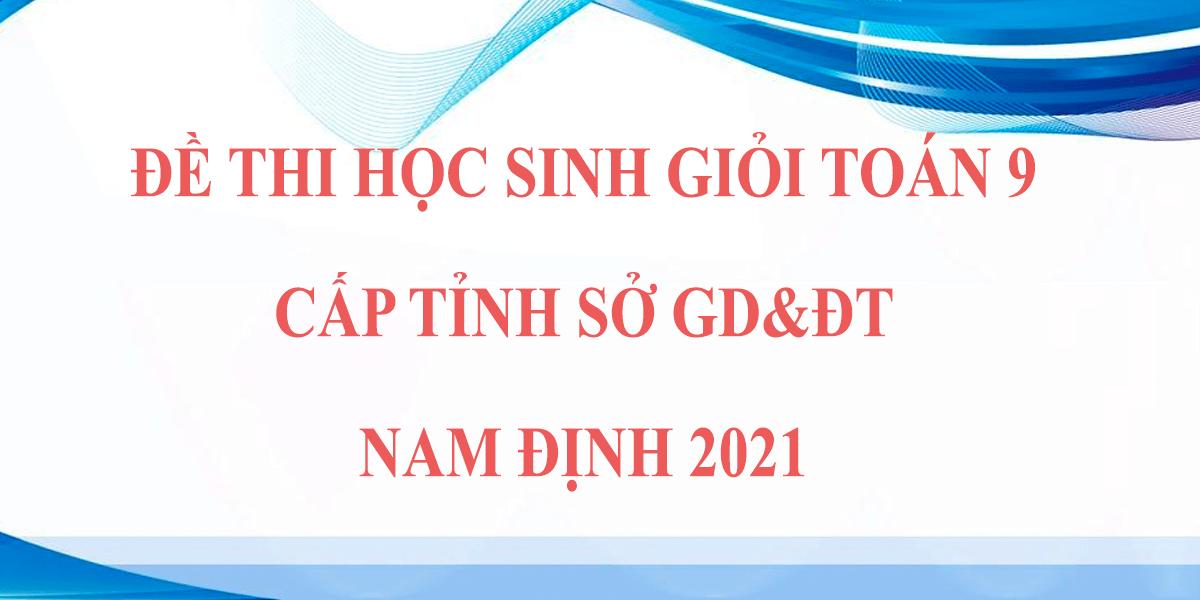 de-thi-hsg-toan-9-cap-tinh-2021-so-gddt-ha-nam-1.png