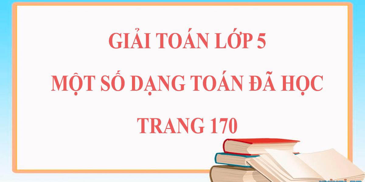 giai-toan-lop-5-mot-so-dang-bai-toan-da-hoc-trang-170.png