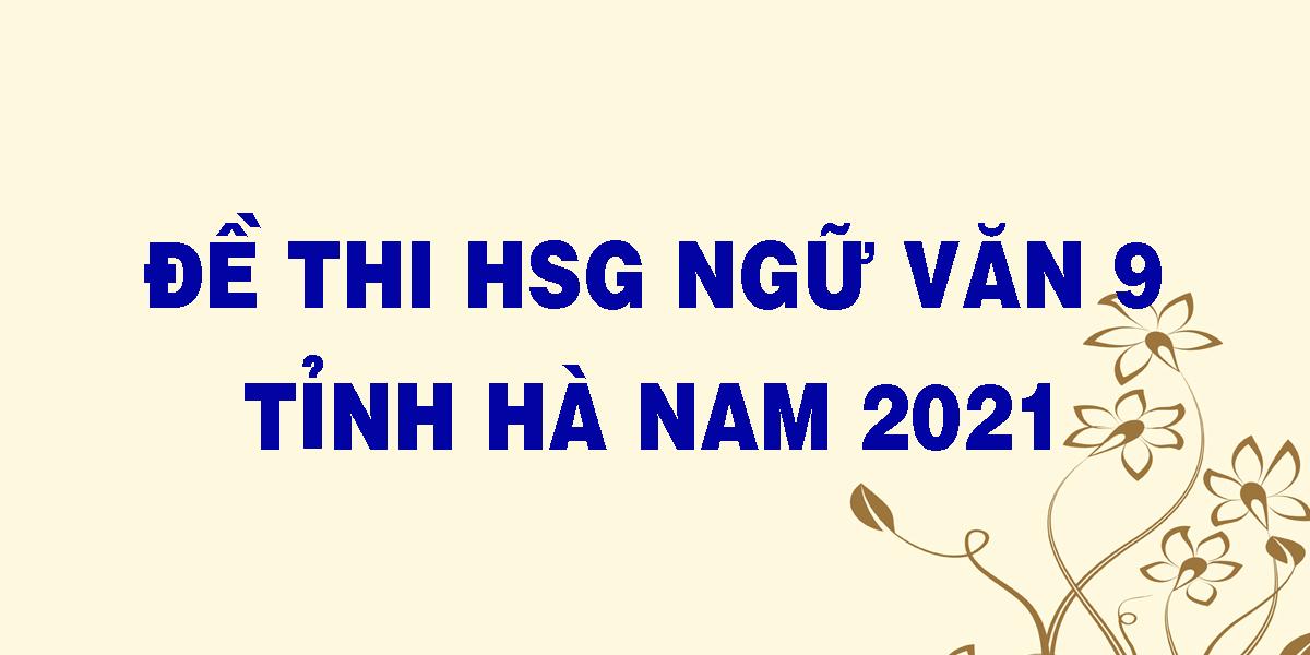 de-thi-hsg-ngu-van-9-tinh-ha-nam-2021.png