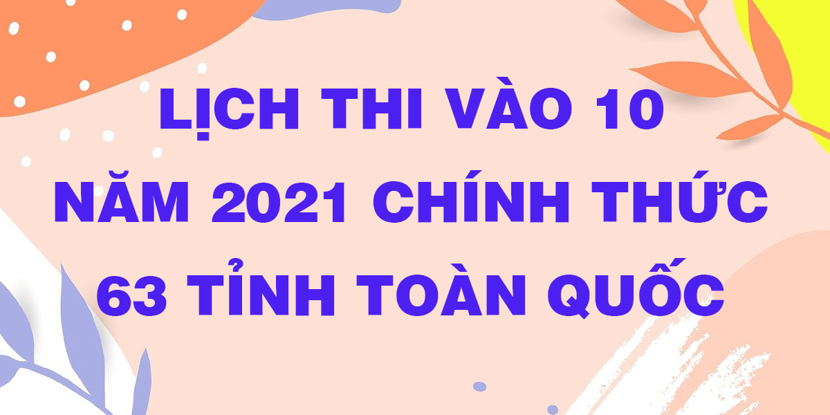lic-thi-tuyen-sinh-vao-lop-10-2021-chinh-thuc-moi-nhat.png